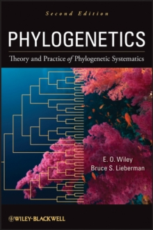 Phylogenetics : Theory and Practice of Phylogenetic Systematics, Hardback Book