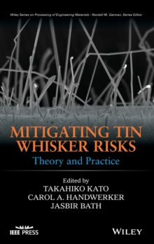 Mitigating Tin Whisker Risks : Theory and Practice, Hardback Book