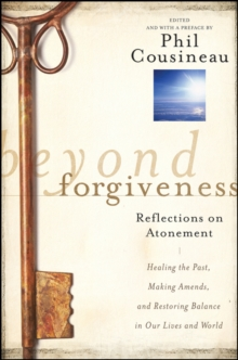 Beyond Forgiveness : Reflections on Atonement, Paperback / softback Book