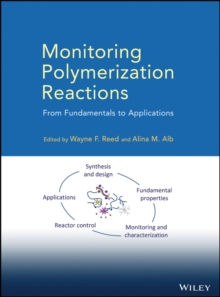 Monitoring Polymerization Reactions : From Fundamentals to Applications, Hardback Book