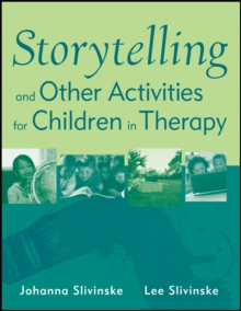 Storytelling and Other Activities for Children in Therapy, Paperback / softback Book
