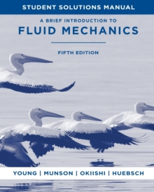 A Brief Introduction to Fluid Mechanics : Student Solutions Manual, Paperback Book