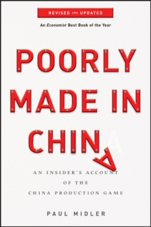 Poorly Made in China : An Insider's Account of the China Production Game, Revised and Updated, Paperback / softback Book