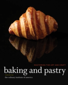 Baking and Pastry : Mastering the Art and Craft, Hardback Book