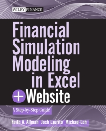 Financial Simulation Modeling in Excel : A Step-by-Step Guide + Website, Paperback / softback Book