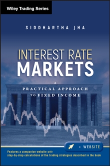 Interest Rate Markets : A Practical Approach to Fixed Income, Hardback Book
