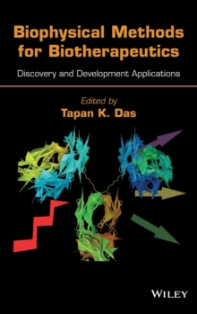 Biophysical Methods for Biotherapeutics : Discovery and Development Applications, Hardback Book