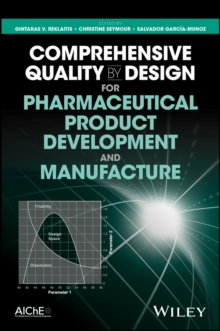 Comprehensive Quality by Design for Pharmaceutical Product Development and Manufacture, Hardback Book
