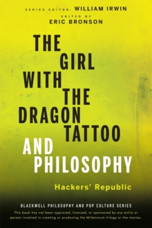 The Girl with the Dragon Tattoo and Philosophy : Everything Is Fire, Paperback / softback Book
