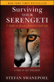 Surviving Your Serengeti : 7 Skills to Master Business and Life, Hardback Book