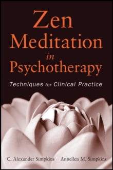 Zen Meditation in Psychotherapy : Techniques for Clinical Practice, Paperback / softback Book