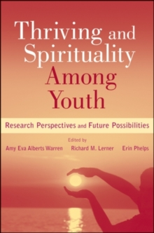 Thriving and Spirituality Among Youth : Research Perspectives and Future Possibilities, Paperback / softback Book