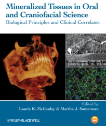 Mineralized Tissues in Oral and Craniofacial Science : Biological Principles and Clinical Correlates, Hardback Book