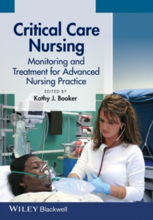 Critical Care Nursing : Monitoring and Treatment for Advanced Nursing Practice, Paperback / softback Book