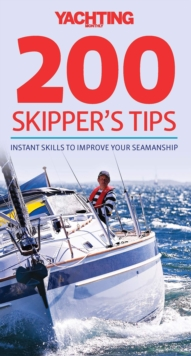200 Skipper's Tips : Instant Skills to Improve Your Seamanship, Paperback / softback Book