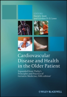 Cardiovascular Disease and Health in the Older Patient : Expanded from Pathy's Principles and Practice of Geriatric Medicine, 5th Edition, Hardback Book