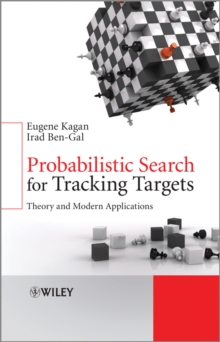 Probabilistic Search for Tracking Targets : Theory and Modern Applications, Hardback Book