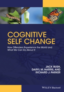 Cognitive Self Change : How Offenders Experience the World and What We Can Do About It, Paperback / softback Book