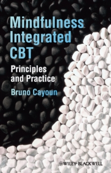 Mindfulness-Integrated CBT : Principles and Practice, Hardback Book