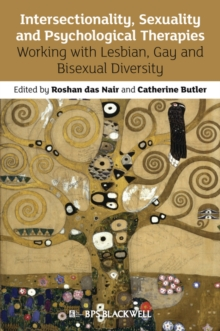 Intersectionality, Sexuality and Psychological Therapies : Working with Lesbian, Gay and Bisexual Diversity, Paperback Book