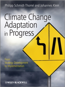 Climate Change Adaptation in Practice : From Strategy Development to Implementation, Hardback Book