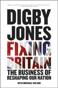 Fixing Britain : The Business of Reshaping Our Nation, Hardback Book