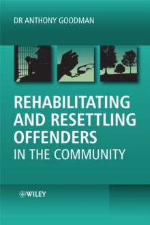 Rehabilitating and Resettling Offenders in the Community, Hardback Book
