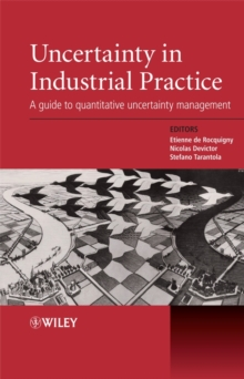 Uncertainty in Industrial Practice : A Guide to Quantitative Uncertainty Management, Hardback Book