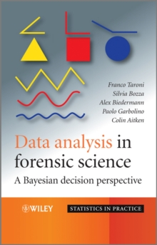 Data Analysis in Forensic Science : A Bayesian Decision Perspective, Hardback Book