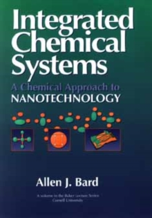 Integrated Chemical Systems : A Chemical Approach to Nanotechnology, Hardback Book