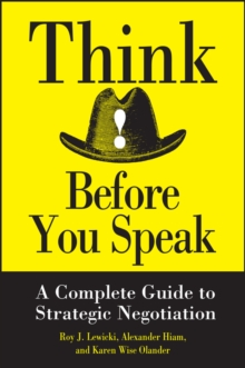 Think Before You Speak : A Complete Guide to Strategic Negotiation, Hardback Book