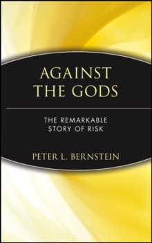 Against the Gods : The Remarkable Story of Risk, Hardback Book