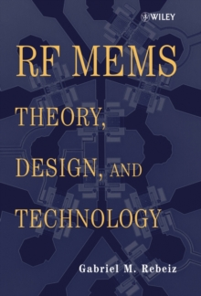 Rf Mems : Theory, Design, and Technology, Hardback Book
