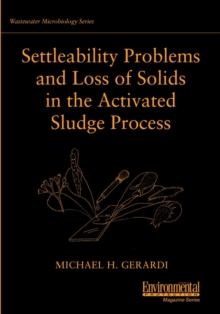 Settleability Problems and Loss of Solids in the Activated Sludge Process, Paperback / softback Book