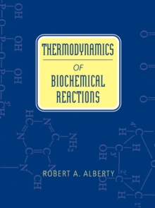 Thermodynamics of Biochemical Reactions, Hardback Book