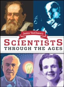 Janice VanCleave's Scientists Through the Ages, Paperback / softback Book