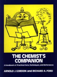 The Chemist's Companion : A Handbook of Practical Data, Techniques, and References, Hardback Book