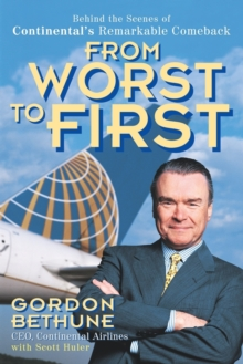 From Worst to First : Behind the Scenes of Continental's Remarkable Comeback, Paperback Book