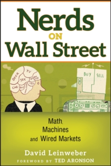 Nerds on Wall Street : Math, Machines and Wired Markets, Hardback Book