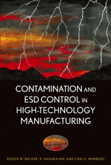 Contamination and ESD Control in High-Technology Manufacturing, Hardback Book