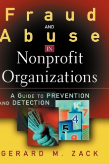 Fraud and Abuse in Nonprofit Organizations : A Guide to Prevention and Detection, Hardback Book