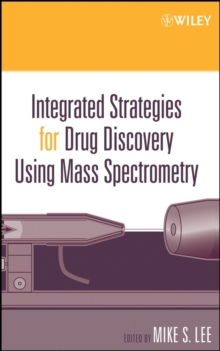 Integrated Strategies for Drug Discovery Using Mass Spectrometry, Hardback Book
