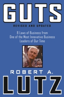 Guts : 8 Laws of Business from One of the Most Innovative Business Leaders of Our Time, Hardback Book