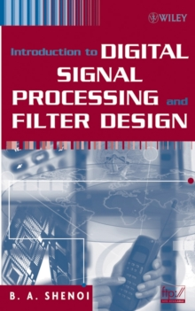 Introduction to Digital Signal Processing and Filter Design, Hardback Book