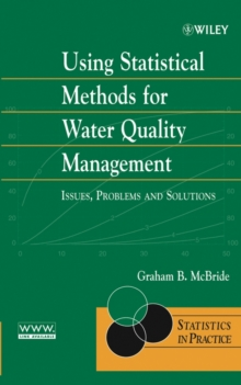 Using Statistical Methods for Water Quality Management : Issues, Problems and Solutions, Hardback Book