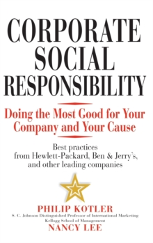 Corporate Social Responsibility : Doing the Most Good for Your Company and Your Cause, Hardback Book