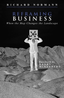 Reframing Business : When the Map Changes the Landscape, Hardback Book