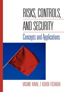 Risks, Controls, and Security : Concepts and Applications, Hardback Book