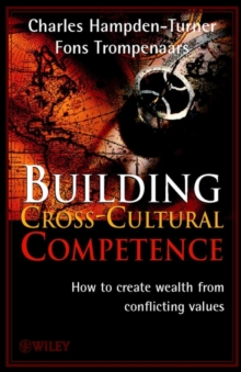 Building Cross-Cultural Competence : How to Create Wealth from Conflicting Values, Hardback Book