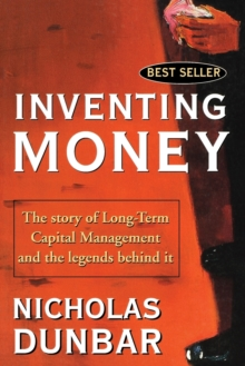 Inventing Money : Long-term Capital Management and the Search for Risk-free Profits, Paperback Book